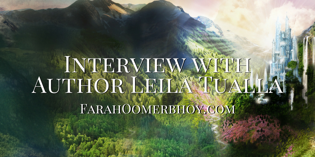 Interview with Author Leila Tualla - FarahOomerbhoy.com